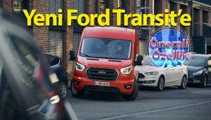 Ticari araç sürücüleri için,Yeni Ford Transit ile 'park etmek' çok kolay!