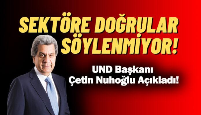 UND Başkanı Çetin Nuhoğlu'ndan Başkanlık Seçimlerine ilişkin önemli açıklama!
