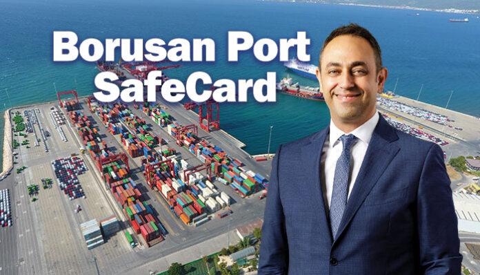 Limancılık Sektöründe Öncü Uygulama:Borusan Port SafeCard