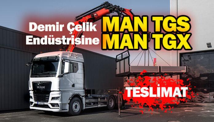 Demir çelik endüstrisinin güçlü firmalarının tercihi MAN oldu!