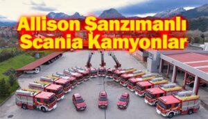İtfaiye filosuna Allison şanzımanlı Scania kamyonlar