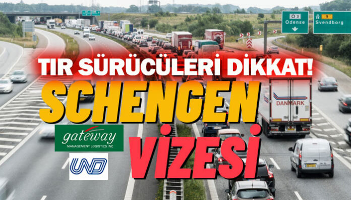 UND, Türk TIR Sürücülerinin Schengen vizeleri için Gateway ile anlaştı!