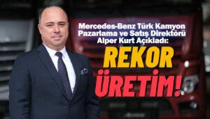 Mercedes-Benz Türk, 6 ayda 11.361 kamyon ve çekici üretti