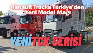 Renault Trucks'ın yeni TCK serileri Türkiye'de