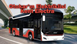 Otokar, elektrikli otobüsü Kent Electra'yı tanıtacak